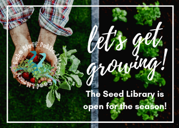 Let's get growing! The Seed Library is open for the season!